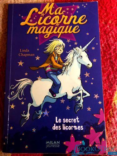 Ma Licorne magique - Le secret des licornes (Tome 1)