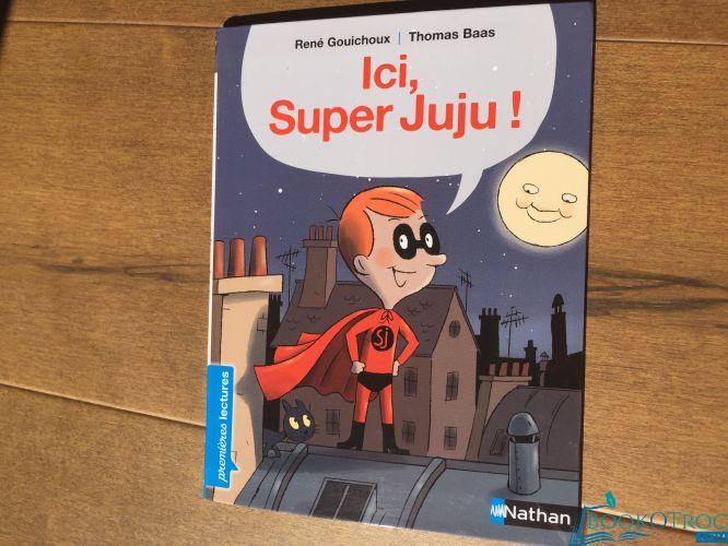 Ici, Super Juju !