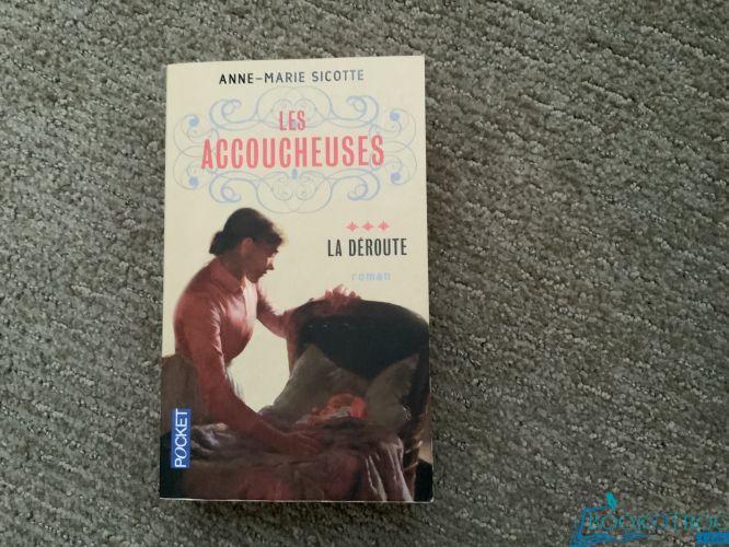 Les accoucheuses- LA DÉROUTE - TOME 3