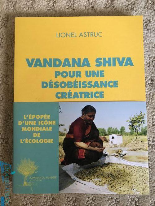 Vandana Shiva pour une désobéissance créatrice