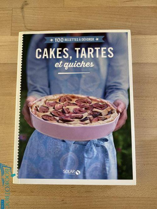 100 recettes à dévorer : cakes, tartes et quiches