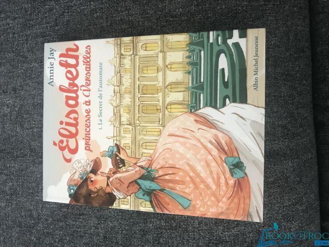 Élisabeth princesse à Versailles - Le secret de l'automate