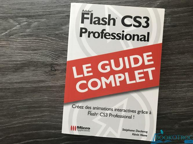 Adobe Flash CS3 Professional - le guide complet