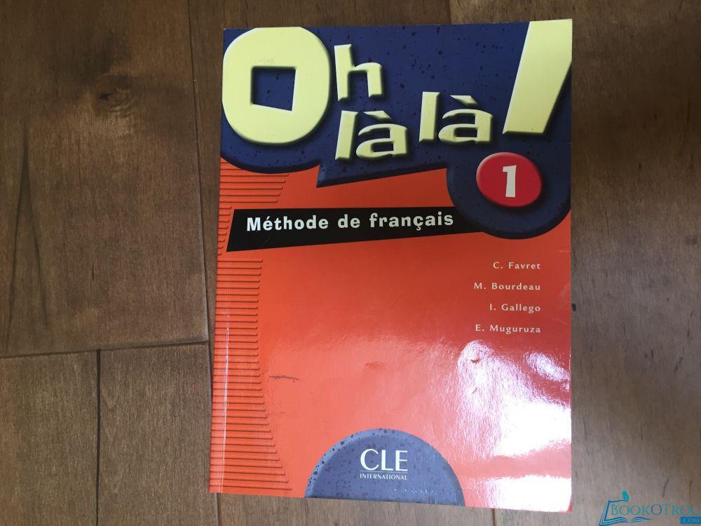 Oh là là ! 1 Méthode de français